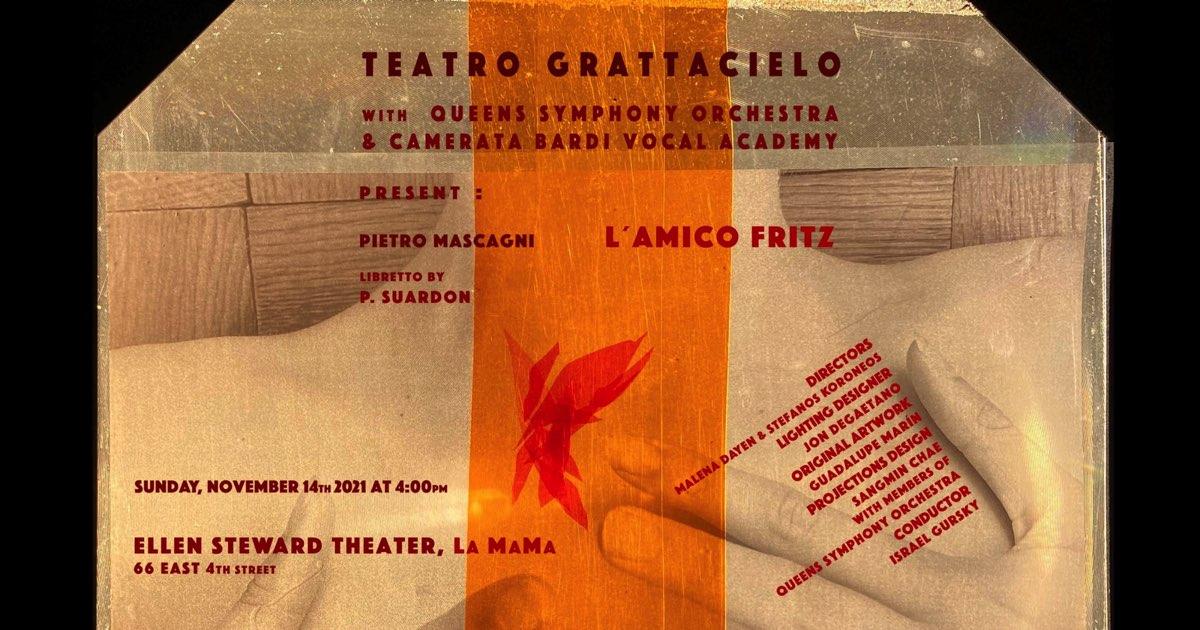 PIETRO MASCAGNI   L'AMICO FRITZ   NOVEMBER 14 2021   ELLEN STEWART THEATER creative shares at La Mama